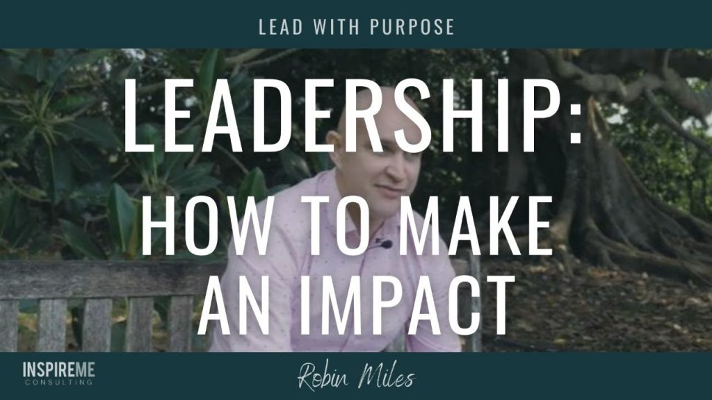 How to Make An Impact as a Leader