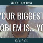 Negative Mindset - You are your biggest problem
